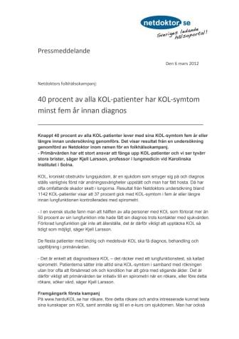40 procent av alla KOL-patienter har KOL-symtom minst fem år innan diagnos
