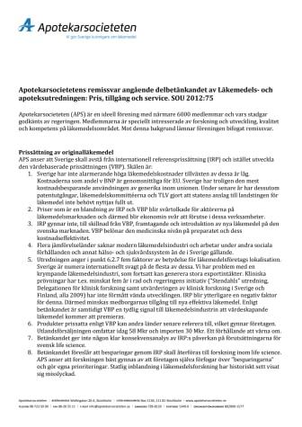 Apotekarsocietetens remissvar angående delbetänkandet av Läkemedels- och apoteksutredningen: Pris, tillgång och service. SOU 2012:75