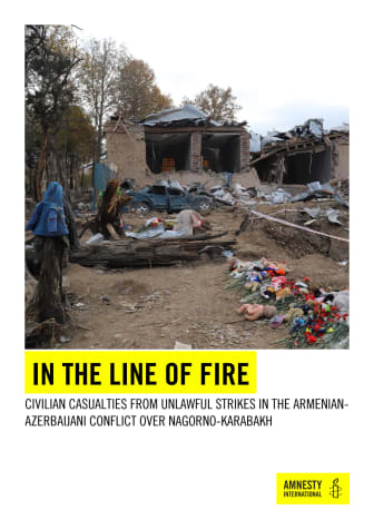 210125 In the Line of Fire: Civilian casualties from unlawful strikes in the Armenian-Azerbaijani conflict over Nagorno-Karabakh .PDF