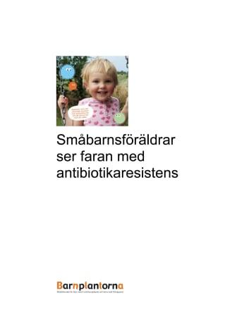 En rapport om småbarnsföräldrars syn på antibiotikaresistens