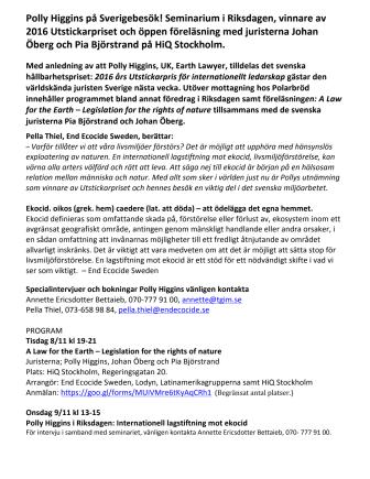 Polly Higgins på Sverigebesök! Seminarium i Riksdagen, vinnare av 2016 Utstickarpriset och öppet föredrag med juristerna Johan Öberg och Pia Björstrand på HiQ Stockholm