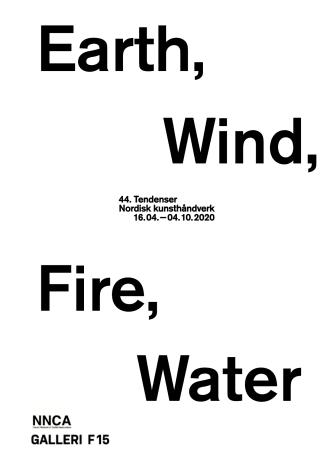 Earth, Wind, Fire, Water - Nordisk kunsthåndverk, 44. Tendenser åpner på Galleri F 15