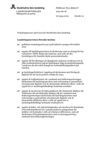 Miljöpartiets förslag till beslut ang Stockholms läns landstings Tertialrapport per april 2013