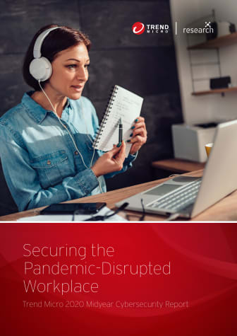 Trend Micro 2020 Midyear Cybersecurity Report