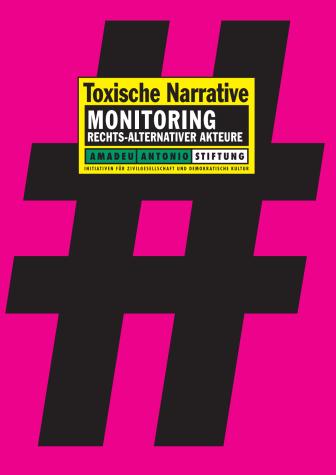 Toxische Narrative. Monitoring rechts-alternativer Akteure