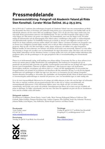 Examensutställning: Fotografi vid Akademin Valand på Röda Sten Konsthall. Curator Niclas Östlind. 26.4-25.5 2014