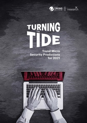 Turning the Tide - Trend Micro Security Predictions for 2021