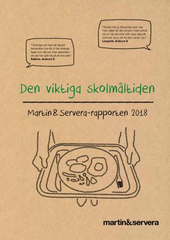 Den viktiga skolmåltiden. Martin & Servera-rapporten 2018.