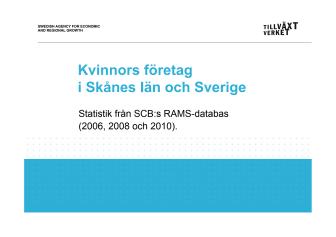 Antal företag som drivs av kvinnor resp män 2006-2010 Skåne