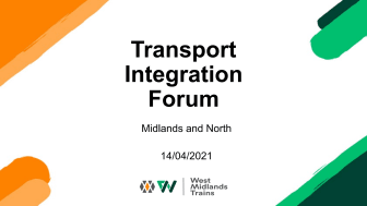 WMT Transport Integration Forum - West Midlands and LNR North - 14 April 2021