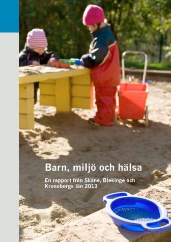 Barn, miljö och hälsa – en rapport från Skåne, Blekinge och Kronobergs län 2013