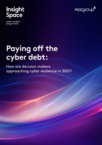 Paying off the cyber debt: how are decision makers approaching cyber resilience in 2021?