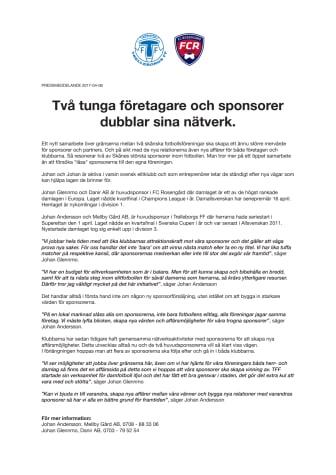 Två tunga företagare och sponsorer dubblar sina nätverk.
