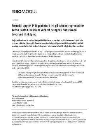 Bomodul uppför 34 lägenheter i trä på totalentreprenad för Acasa Bostad. Husen är vackert belägna i natursköna Bredsand i Enköping.