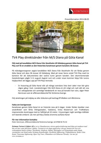 TV4 Play direktsänder från M/S Diana på Göta Kanal