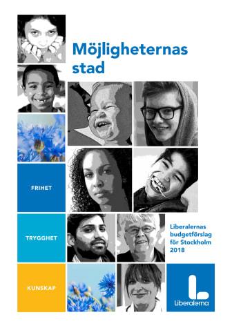 Möjligheternas stad - Liberalernas budget för Stockholm 2018