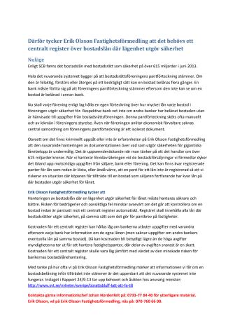 Därför tycker Erik Olsson Fastighetsförmedling att det behövs ett centralt register över bostadslån där lägenhet utgör säkerhet