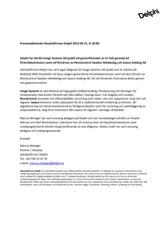 Delphi har biträtt Image Systems AB (publ) vid genomförandet av en fullt garanterad företrädesemission samt vid förvärven av RemaControl Sweden Aktiebolag och Sawco Holding AB