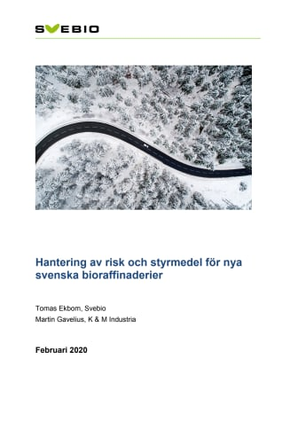 Rapport: Hantering av risk och styrmedel för nya svenska bioraffinaderier