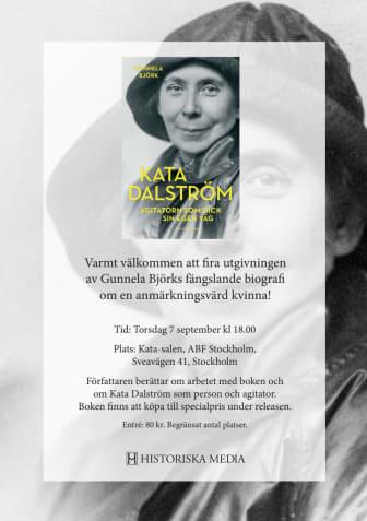 Välkommen till release för en ny biografi om Kata Dalström - ett hisnande levnadsöde!