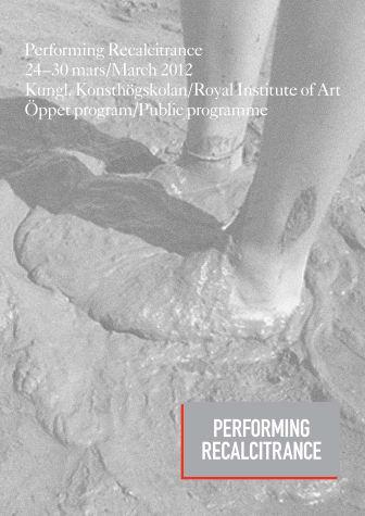 Performing Recalcitrance - Välkommen till ett veckolångt program