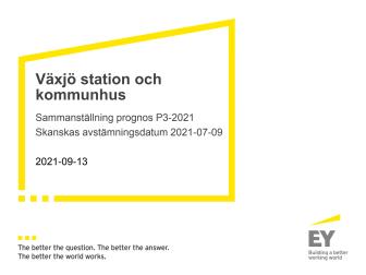 Växjö Stations- och kommunhus sammanställning 2021-p3 2021-09-13 (kommunalrådspresentationen).pdf