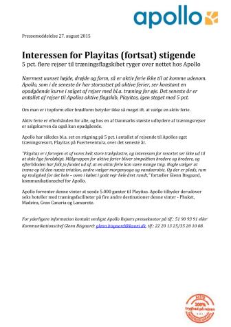 Interessen for Playitas (fortsat) stigende