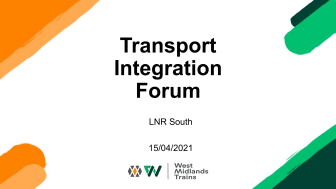WMT Transport Integration Forum - LNR South - 15 April 2021