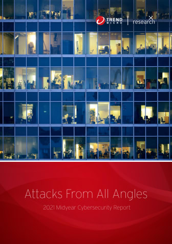 Attack From All Angles - 2021 Midyear Roundup report.pdf