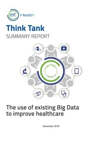 EIT Health Think Tank 2018 Summary - The use of existing Big Data to improve healthcare