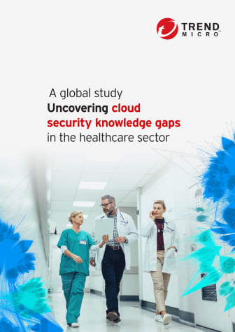 Trend Micro Health Care Organizations Cloud Report 2021