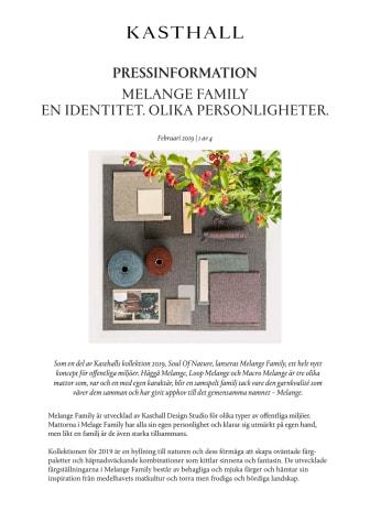 MELANGE FAMILY - EN IDENTITET. OLIKA PERSONLIGHETER.