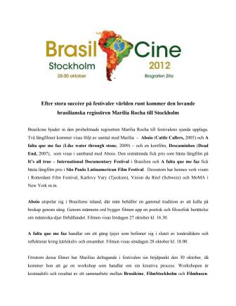 BRASILCINE SJUNDE UPPLAGA: Efter stora succéer på festivaler världen runt kommer den lovande brasilianska filmregissören Marília Rocha till Stockholm