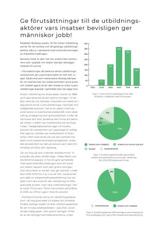 Ge förutsättningarna till de utbildningsaktörer vars insatser bevisligen ger människor jobb!
