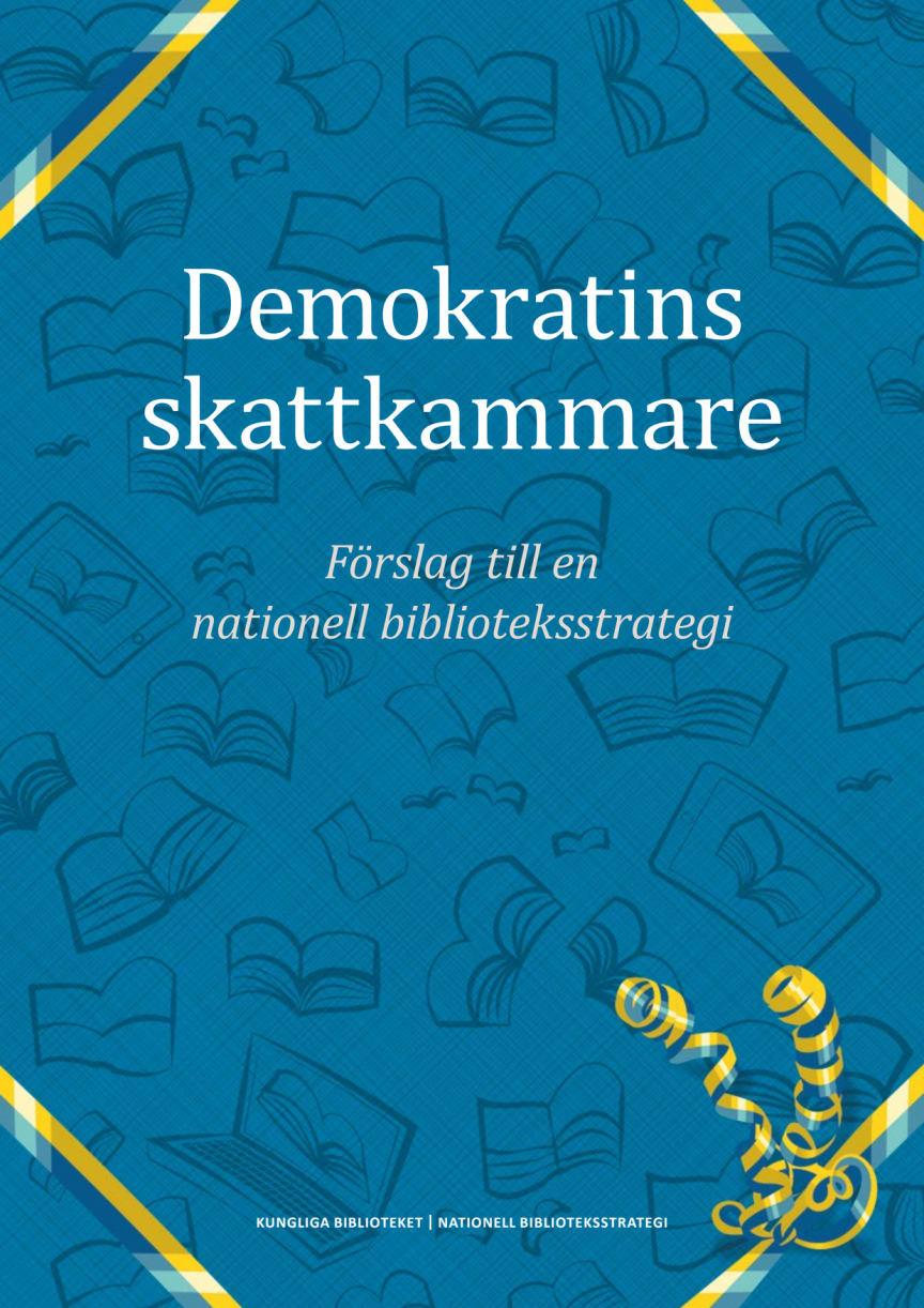 Demokratins skattkammare – förslag till en nationell biblioteksstrategi