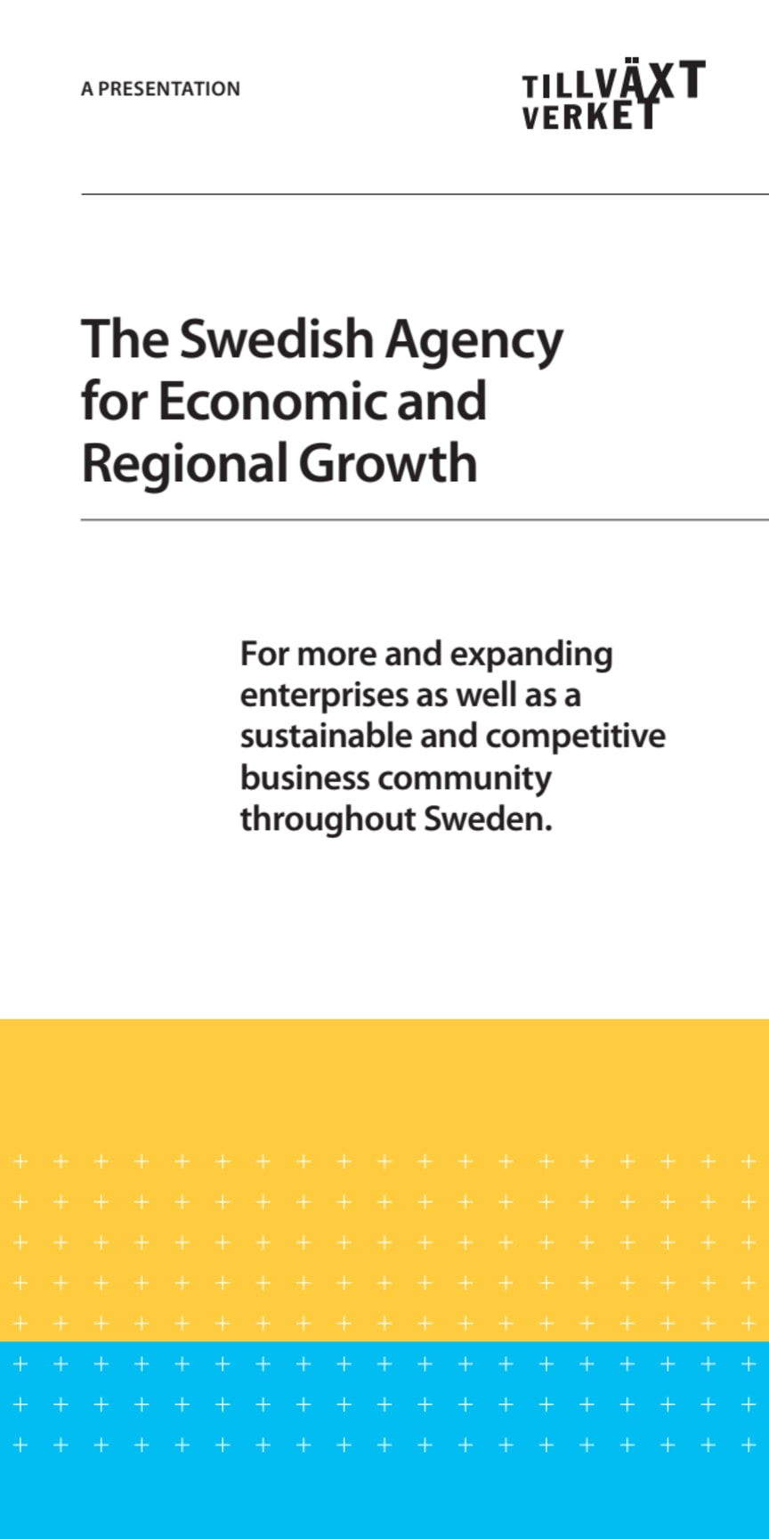 The Swedish Agency for Economic and Regional Growth