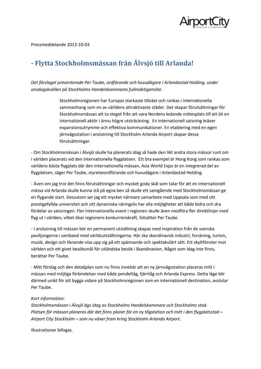 - Flytta Stockholmsmässan från Älvsjö till Arlanda!