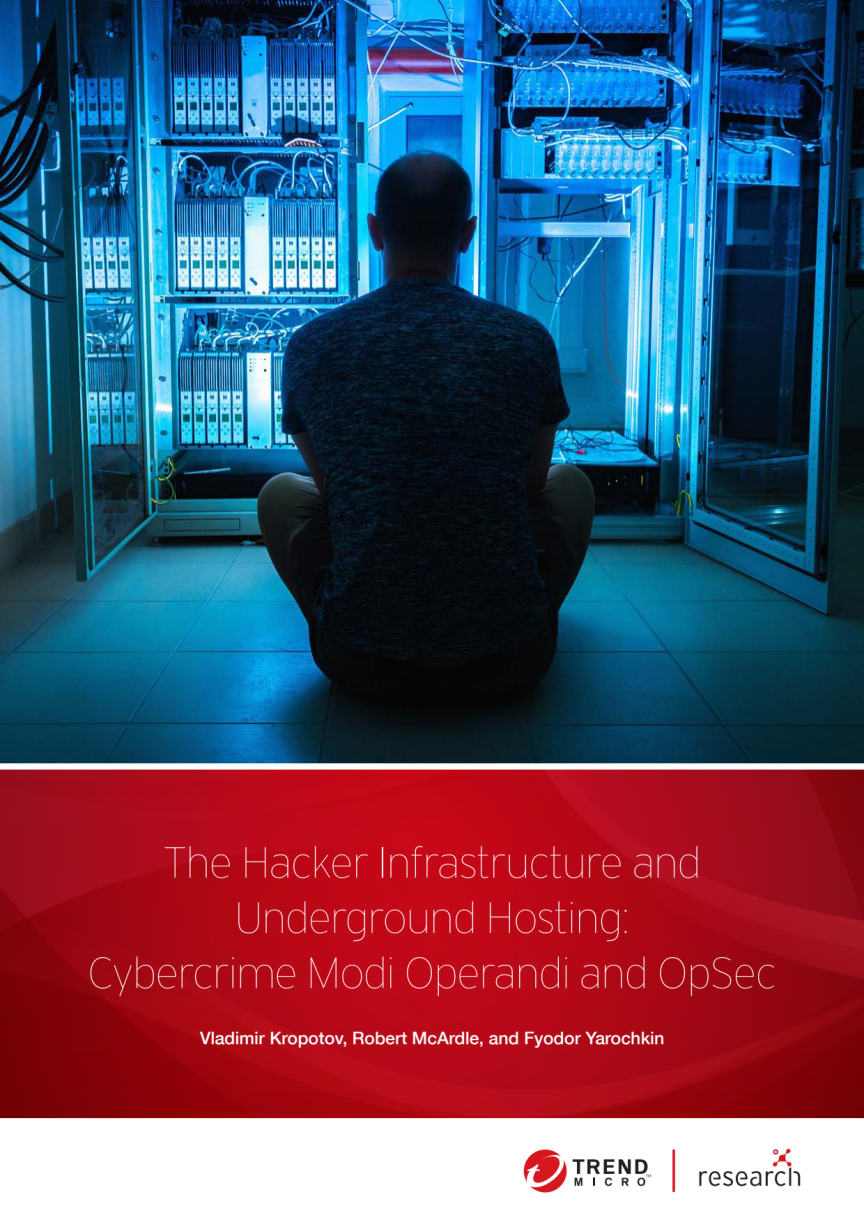 The Hacker Infrastructure and Underground Hosting - Cybercrime Modi Operandi and OpSec