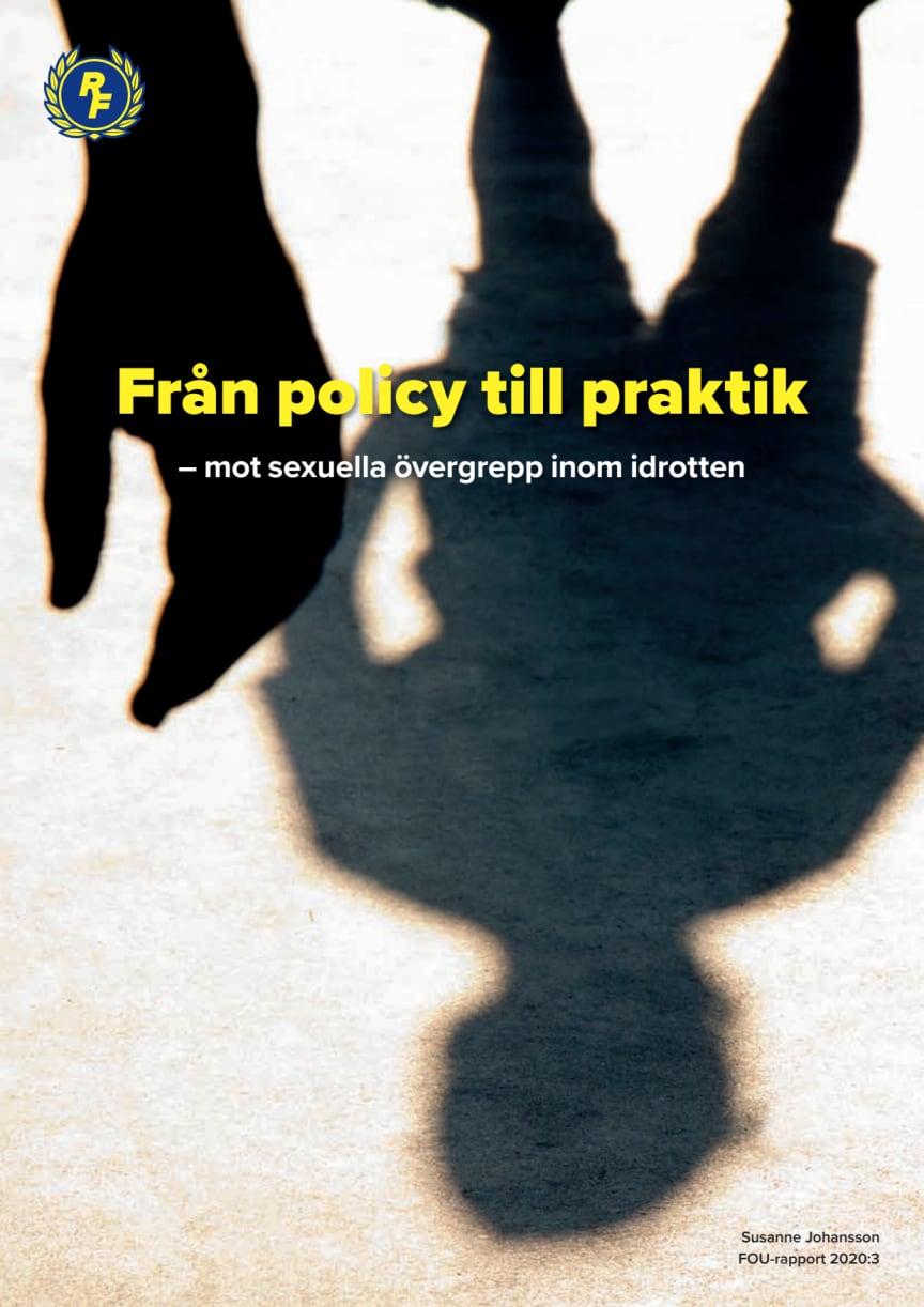 fou-2020_3-fran-policy-till-praktik---mot-sexuella-overgrepp-inom-idrotten.pdf