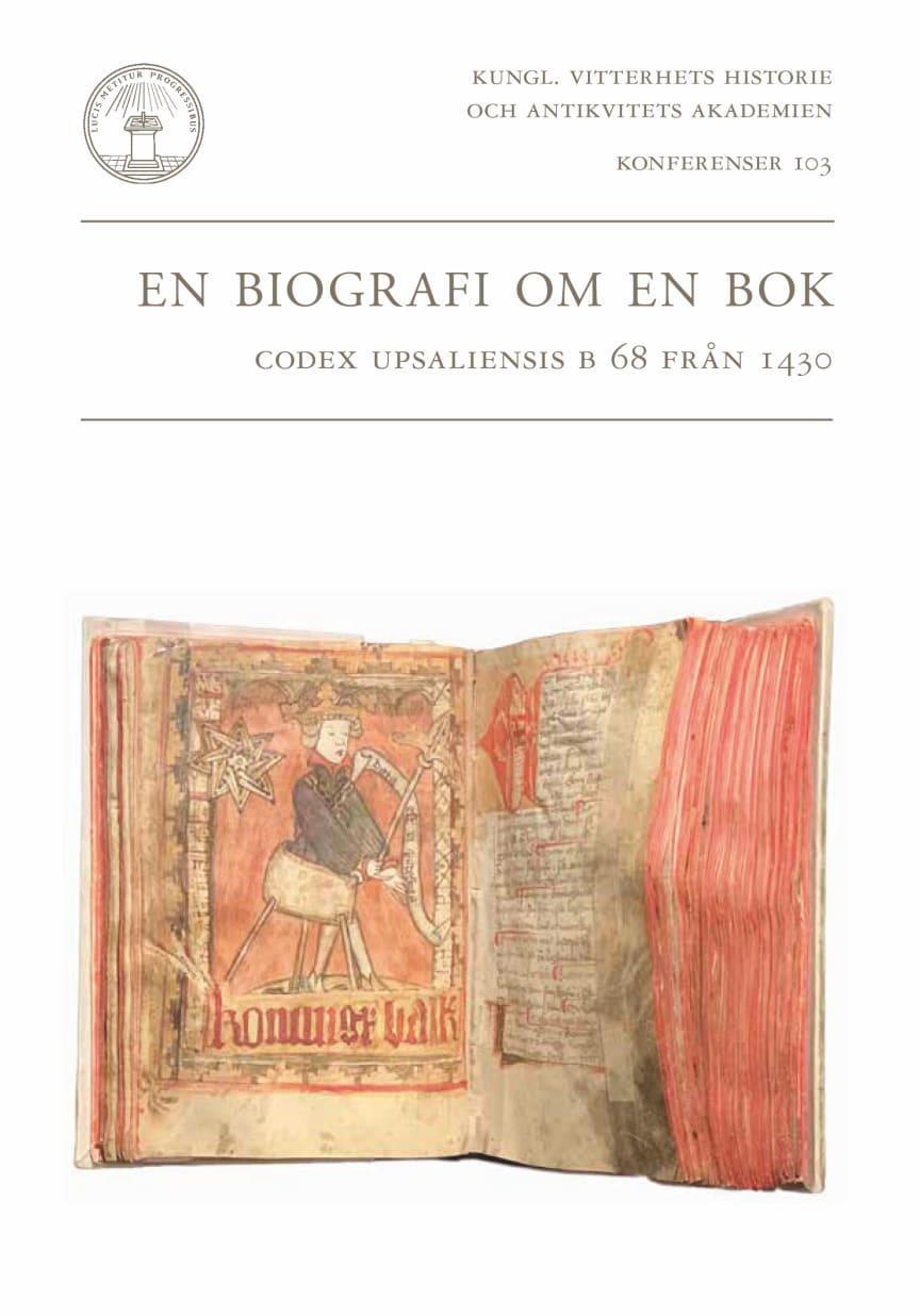 En biografi om en bok: Codex Upsaliensis B 68