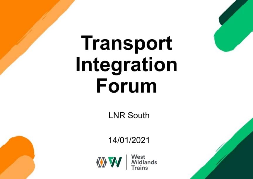 WMT Transport Integration Forum - LNR South - 14 Jan 2021