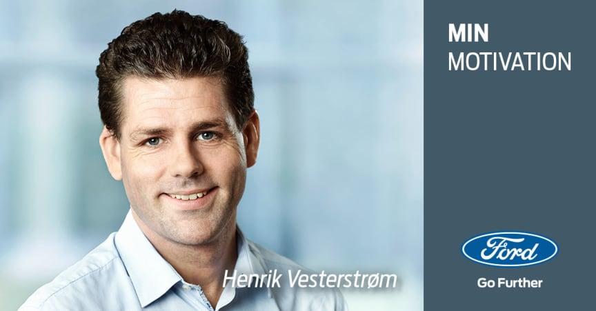 Min motivation: Henrik Vestersttrøm