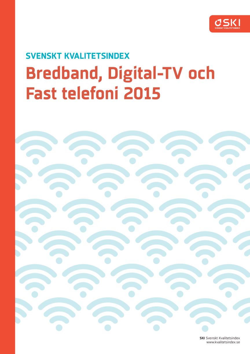 Svenskt Kvalitetsindex om Bredband, Digital-TV och fast telefoni 2015