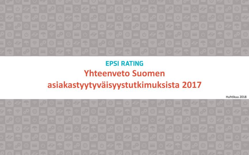 EPSI Rating Suomen 2017 asiakastyytyväisyystutkimusten yhteenveto
