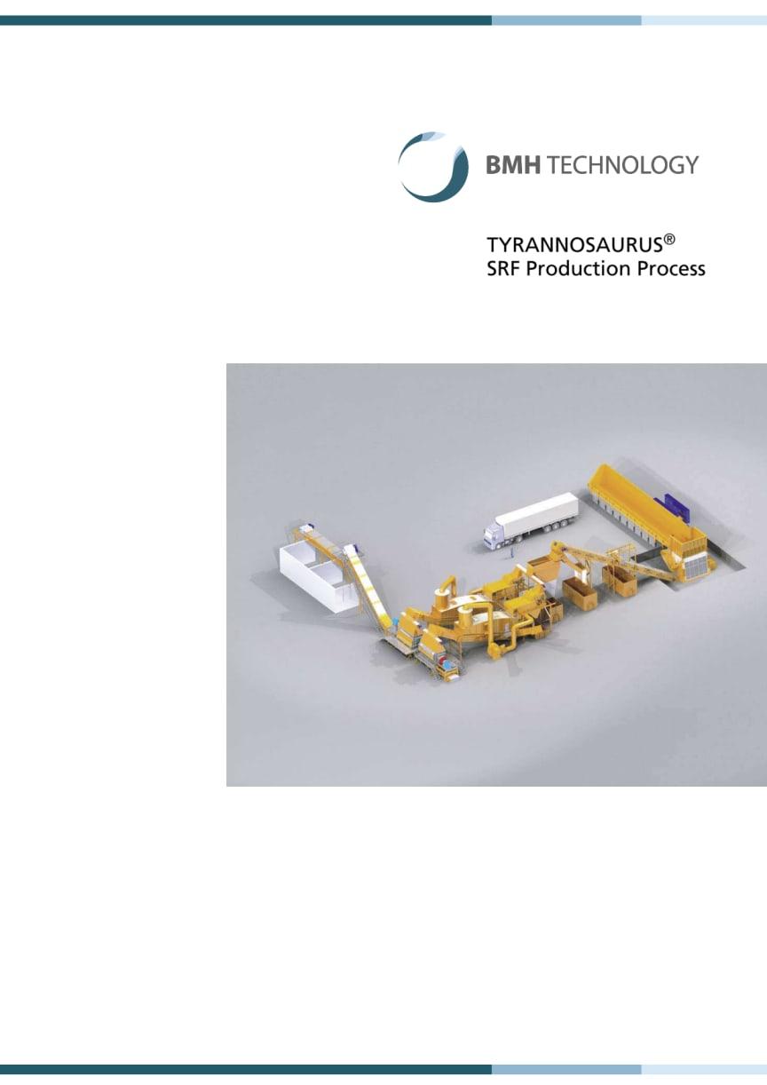 Tyrannosaurus® SRF Production Process