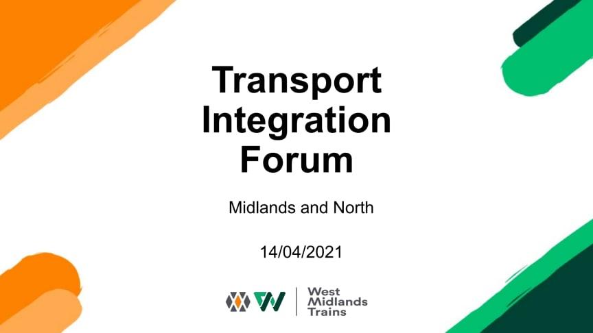 WMT Transport Integration Forum - West Midlands and LNR North - 14 April 2021