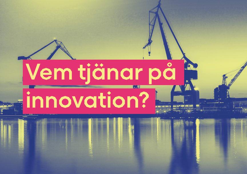 Vem tjänar på innovation?
