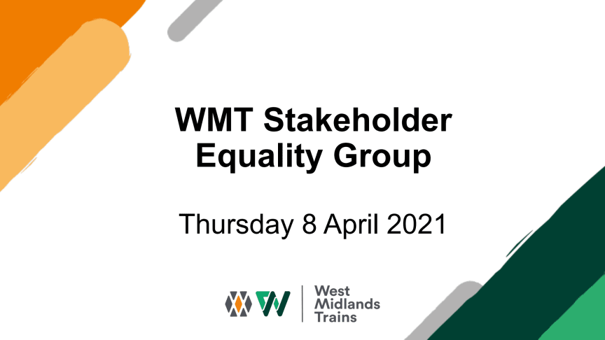 West Midlands Trains Stakeholder Equality Group - 8 April 2021