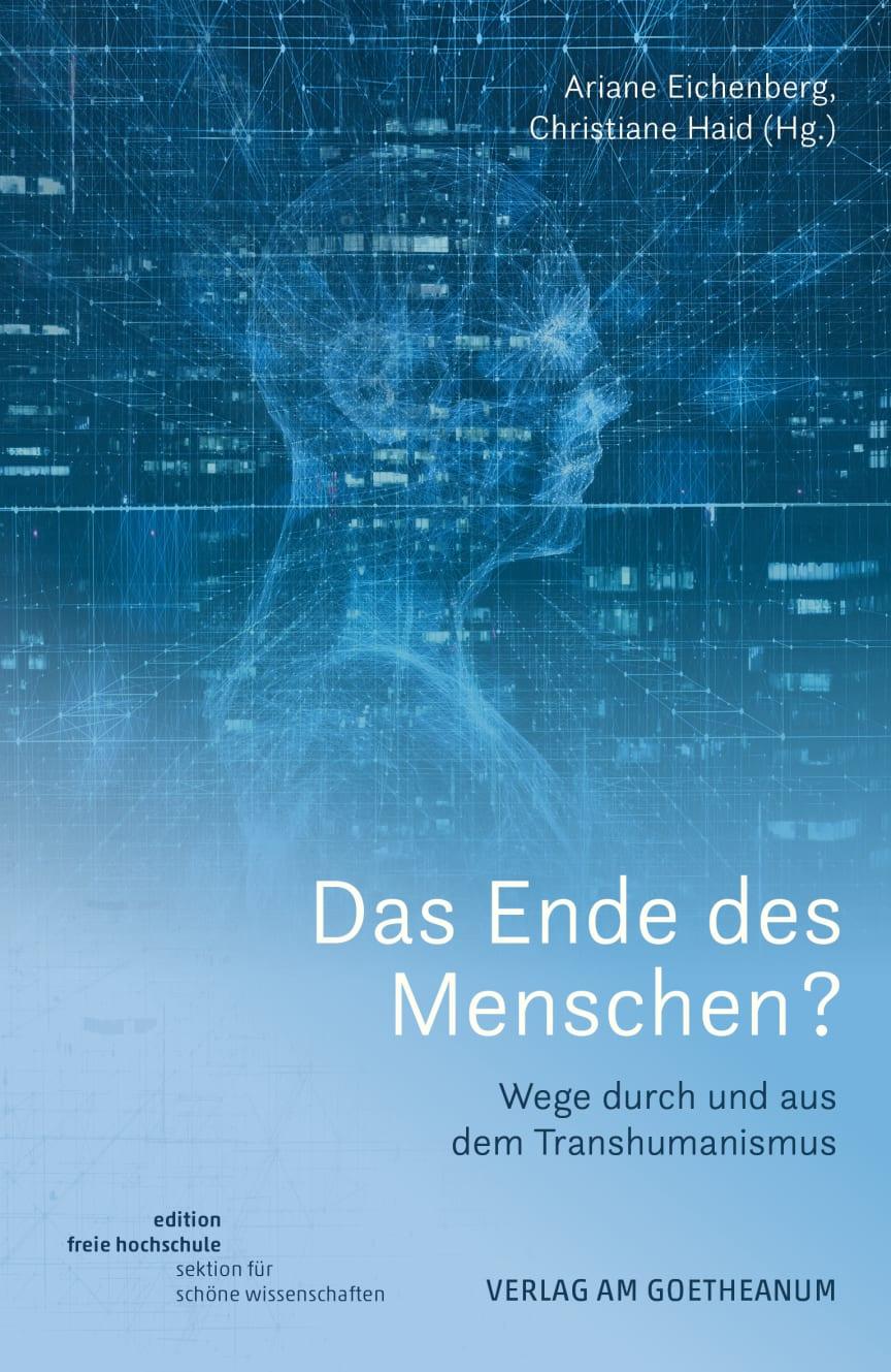 VamG Cover Das Ende des Menschen Transhumanismus_Verlag am Goetheanum