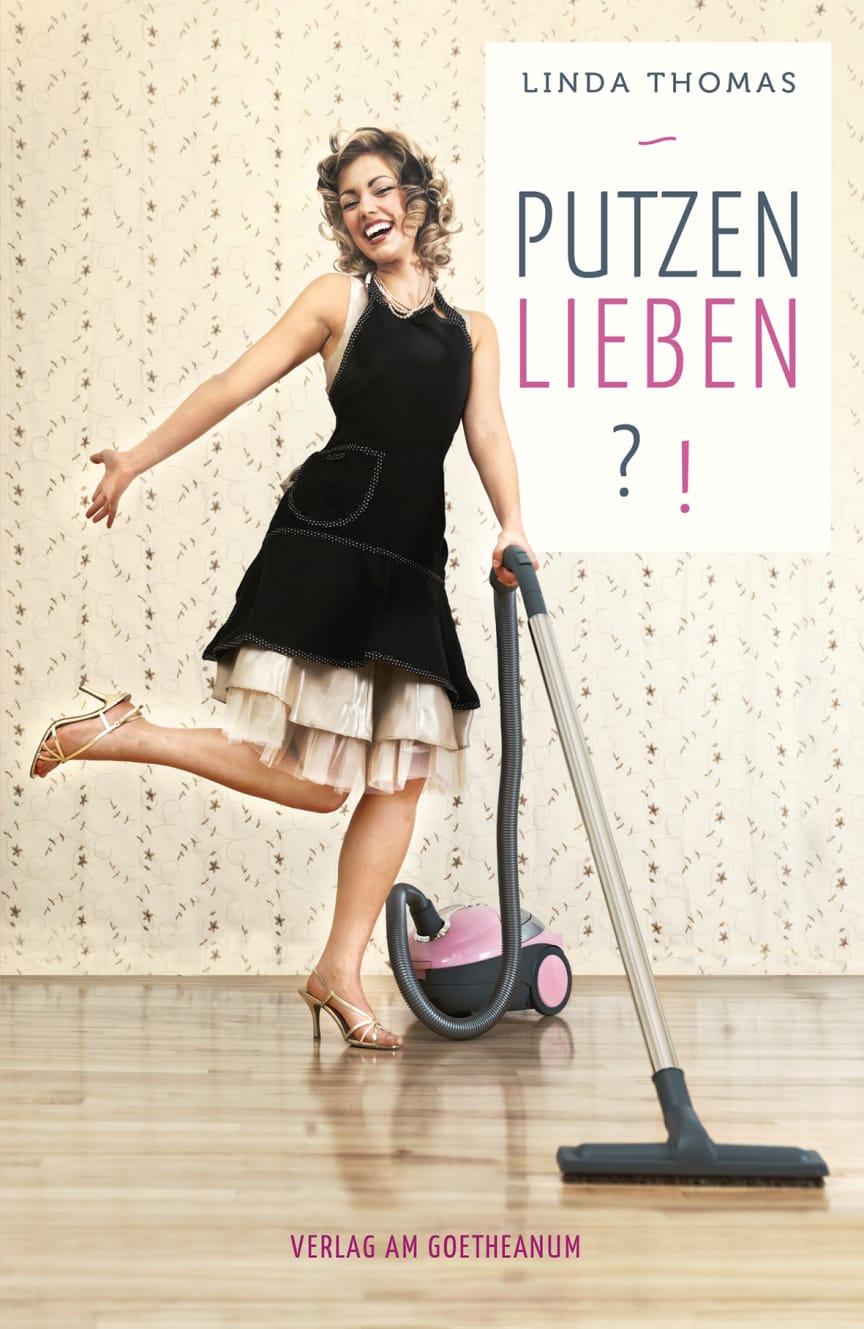 Cover ‹Putzen lieben?!› von Linda Thomas im Verlag am Goetheanum